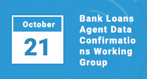 Bank Loans Agent Data Confirmations Working Group