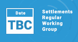 Settlements Regular Working Group