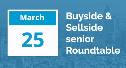 Buyside & Sellside senior Roundtable