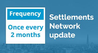 Settlements Network update